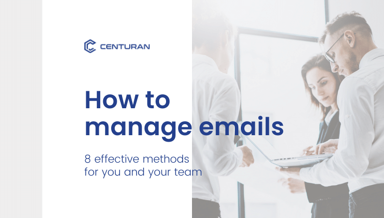 How to manage emails: 8 effective methods for you and your team