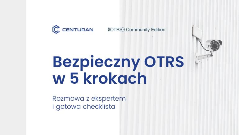 Bezpieczny OTRS w5krokach: rozmowa zekspertem igotowa checklista