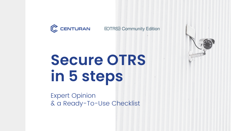 Secure OTRS in 5 steps: Expert Opinion & a Ready-To-Use Checklist