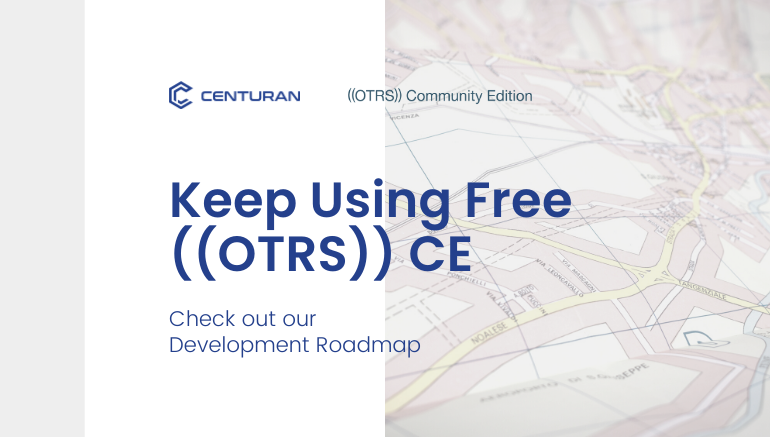Keep Using Free ((OTRS)) CE: Check out our Development Roadmap